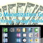 Beginners Guide to Mobile App Monetization #1:  Monetizing Through Mobile Ads