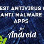 Best Antivirus and Anti-Malware Apps for Android