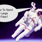 How To Send Large Files Online for Free